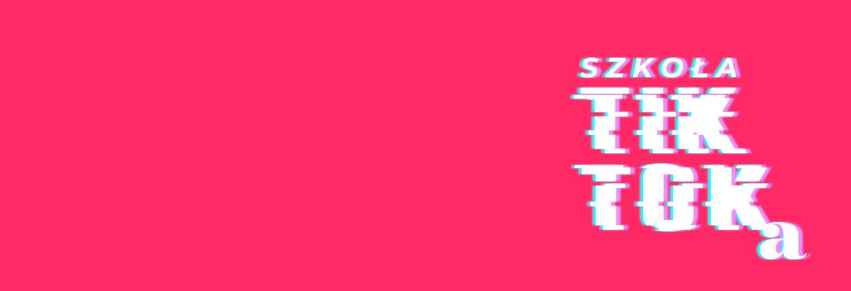 Napisz Szkoła TikToka na różowy tle.